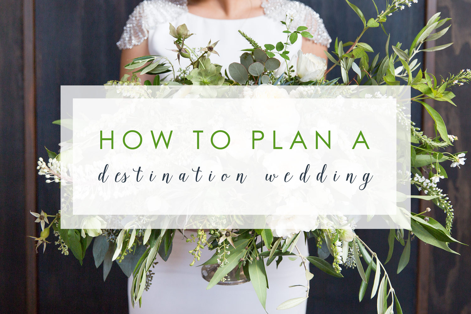 How to plan a destination wedding destination wedding for Plan a destination wedding
