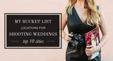 My Top 10 Bucket List Destinations for Photographing Weddings, Cavin Elizabeth Photography's top destination wedding locations