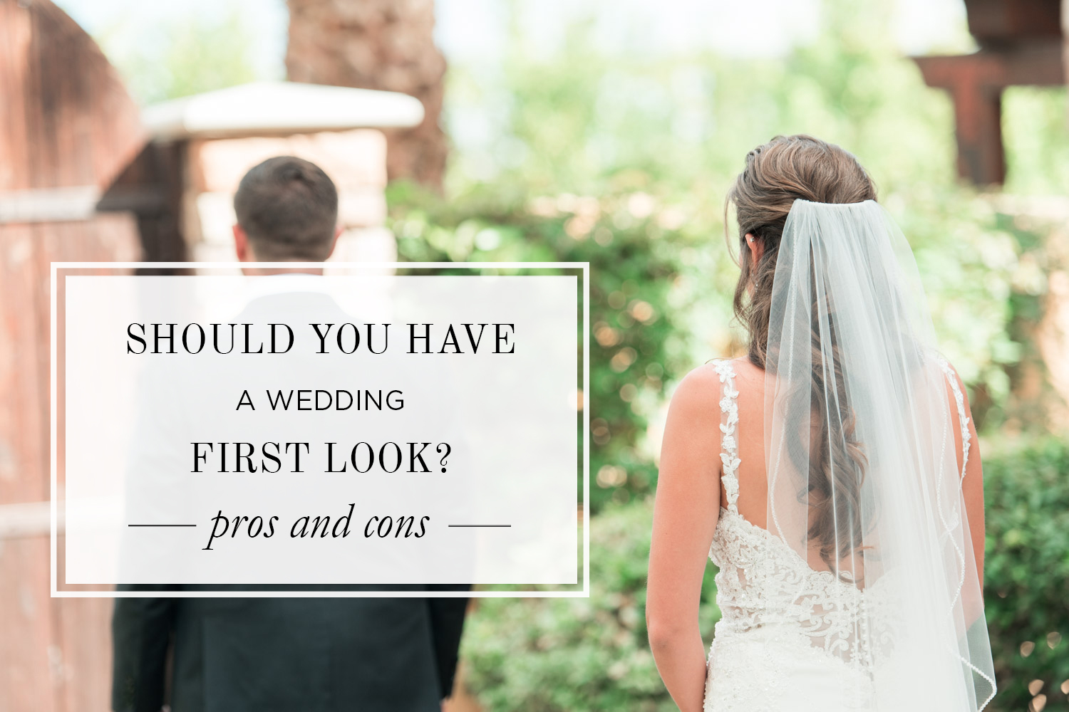 Should You Have a First Look for Your Wedding