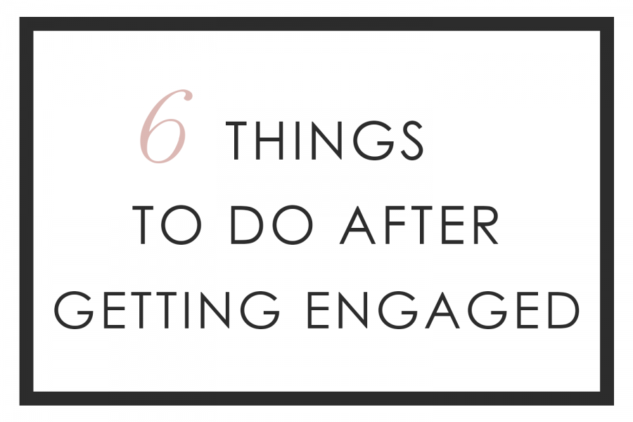 6 things to do after getting engaged, what to do first after you get engaged