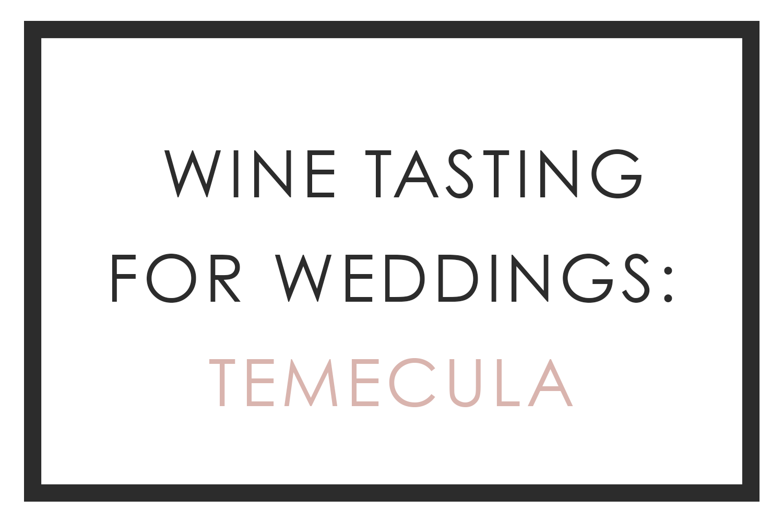 wine tasting for weddings in temecula valley california