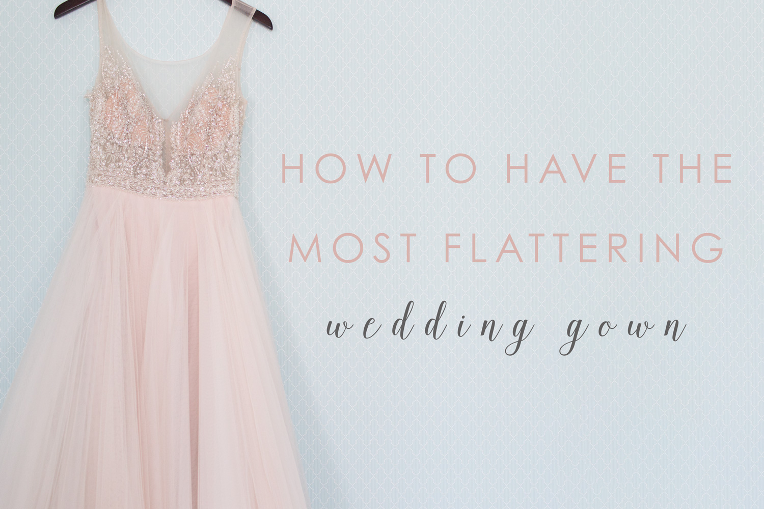 Article on how to have the most flattering wedding gown by a San Diego wedding photographer Cavin Elizabeth