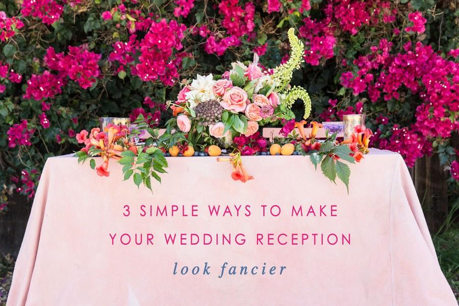 3 Easy Ways To Make Your Wedding Reception Look Fancier