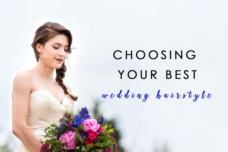 Choosing your best wedding hairstyle
