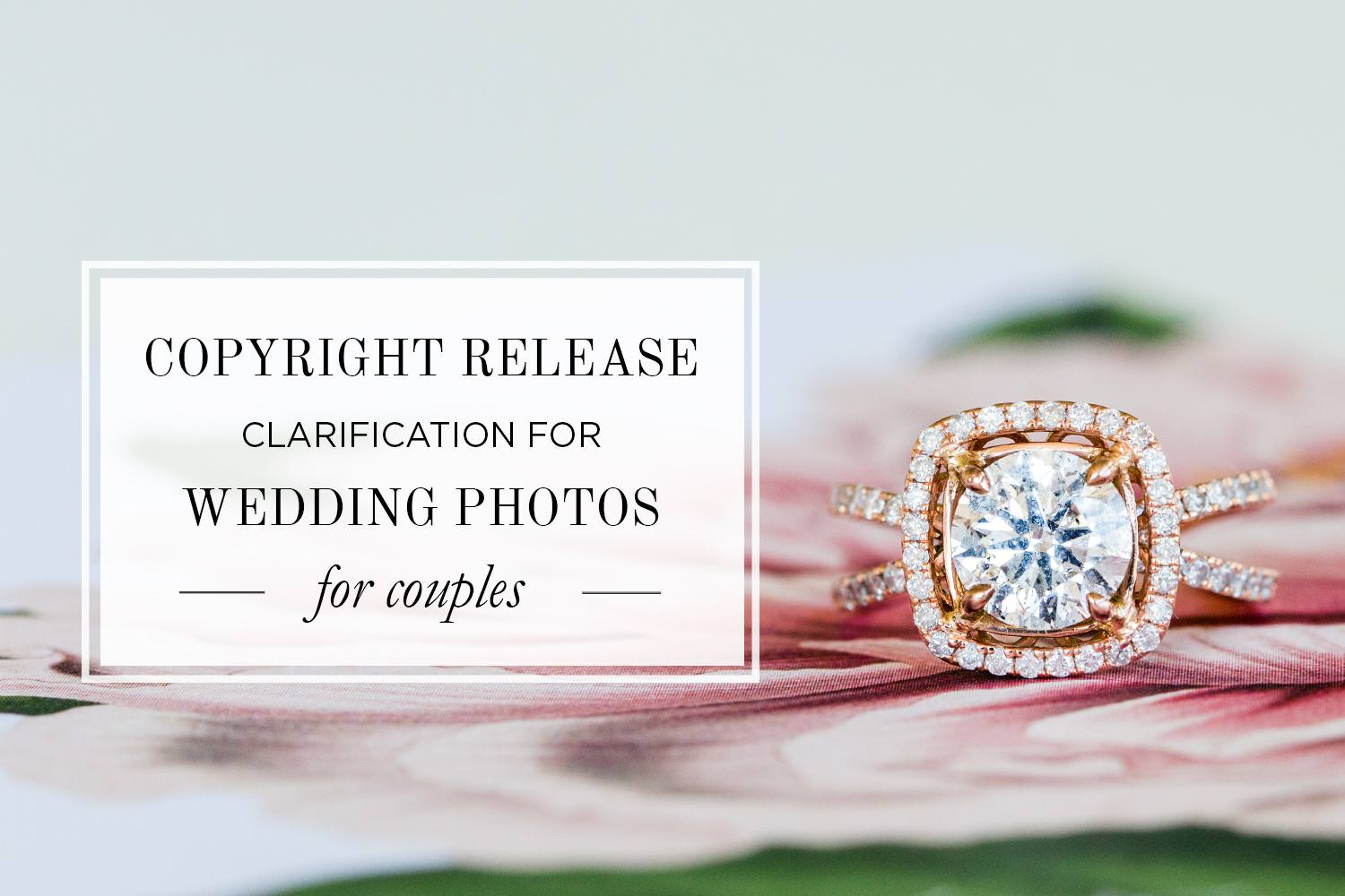 Clarification of Copyright Release Vs Print Release for Wedding Photos, Learn about why you don't need a copyright release from your wedding photographer