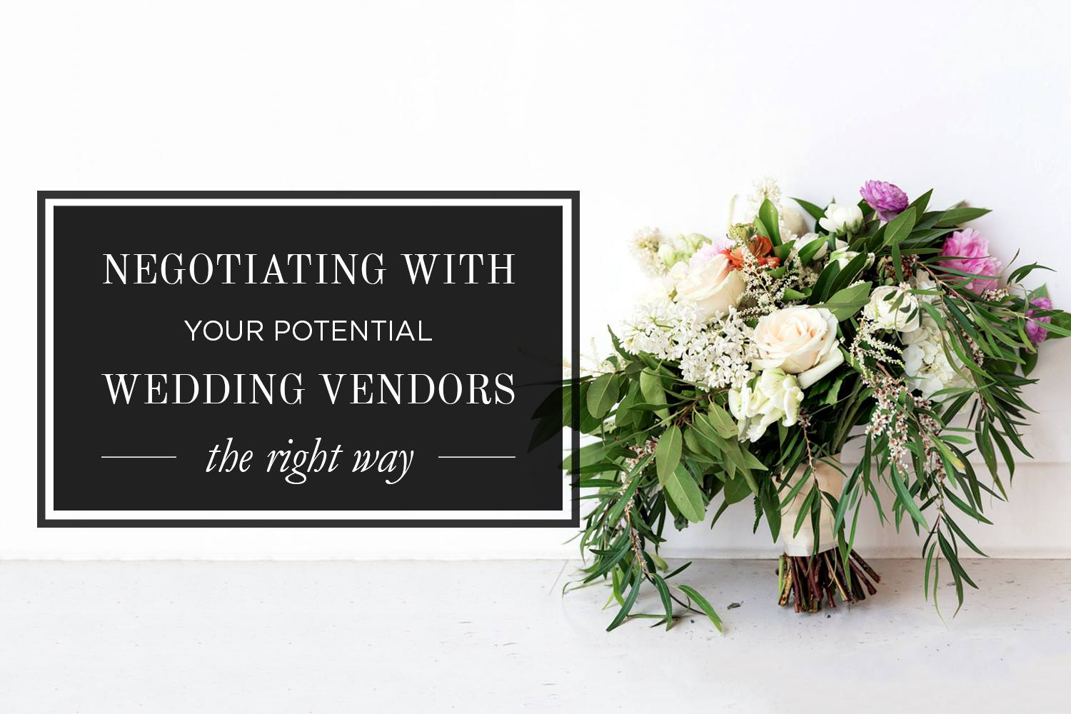 Negotiating with wedding vendors the right way, how to and not to negotiate with wedding vendors