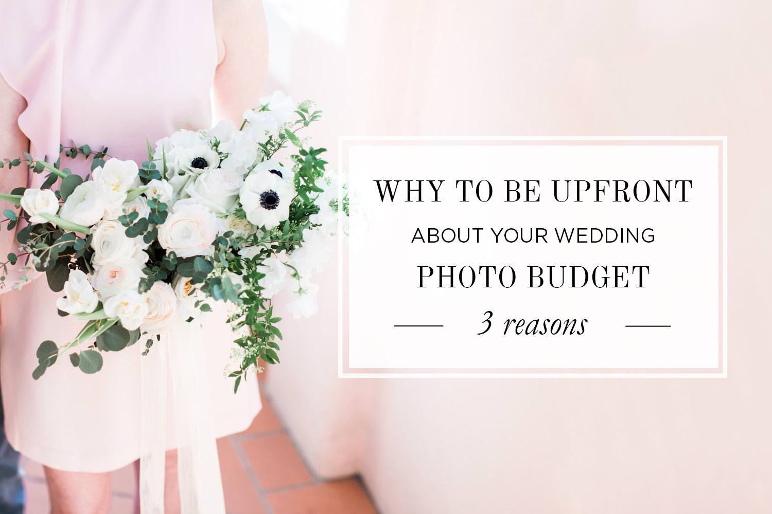 Why You Should Tell Wedding Photographers Your Budget
