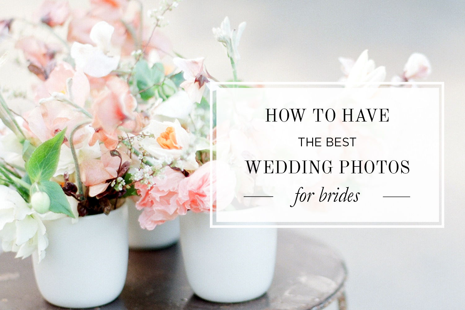 How to Have the Best Wedding Photos: The Number One Method