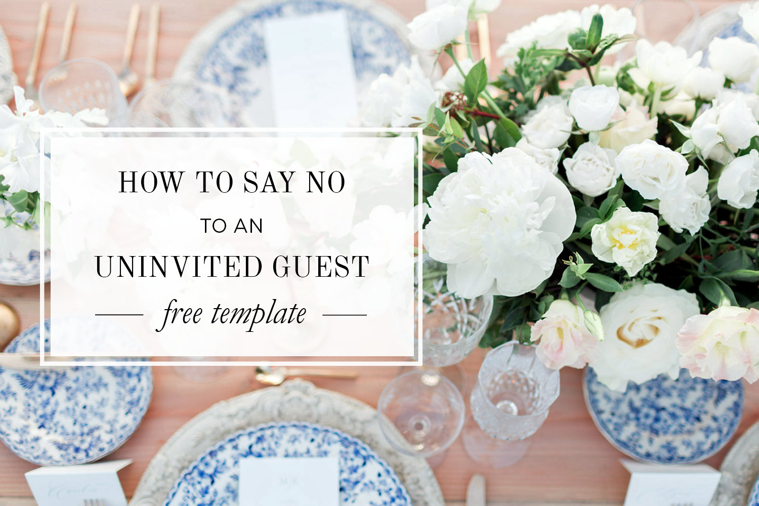 How to Tell an Uninvited Guest They Can't Attend the Wedding