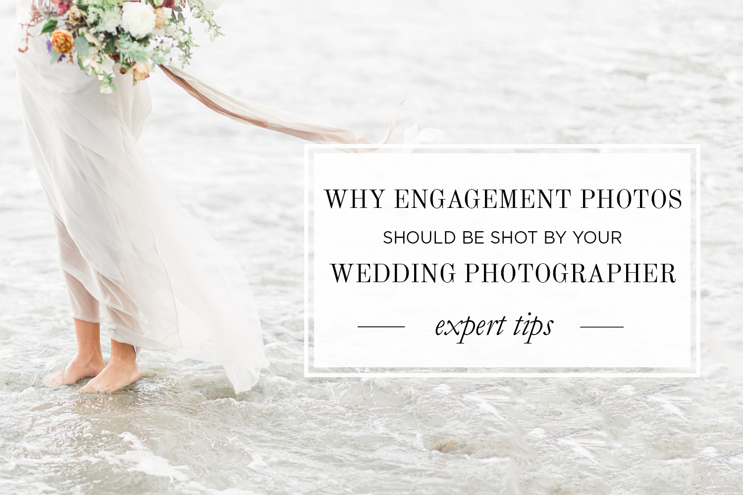 Why You Should Use the Same Photographer for Your Engagement and Wedding Photos