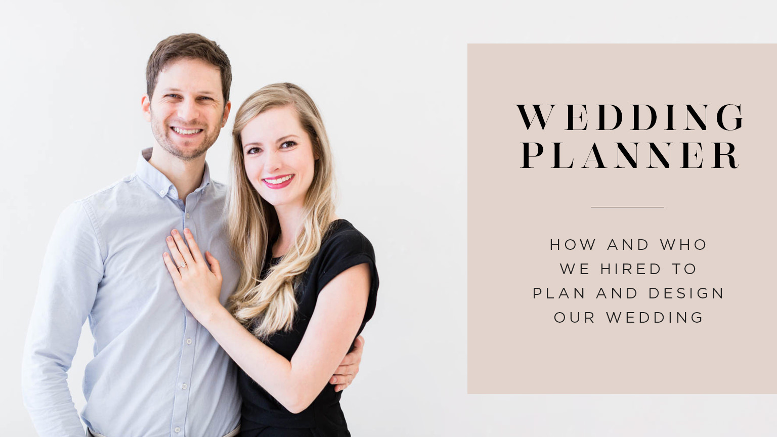 Hiring a wedding planner for our San Diego Wedding, How We Chose Our Wedding Planner, Our Wedding planning series