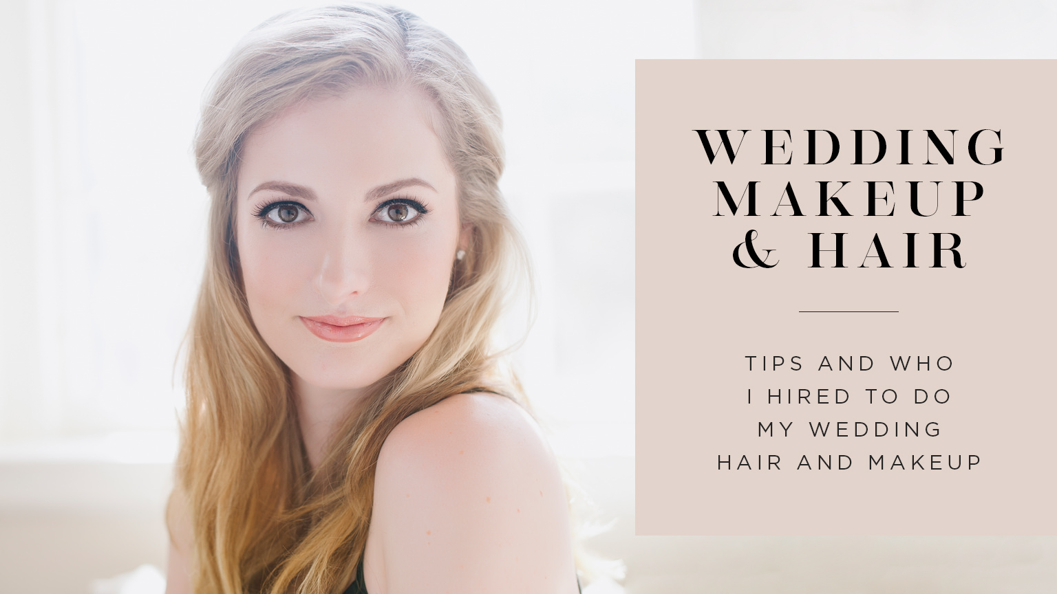 How I Chose My Wedding Hair and Makeup Artist