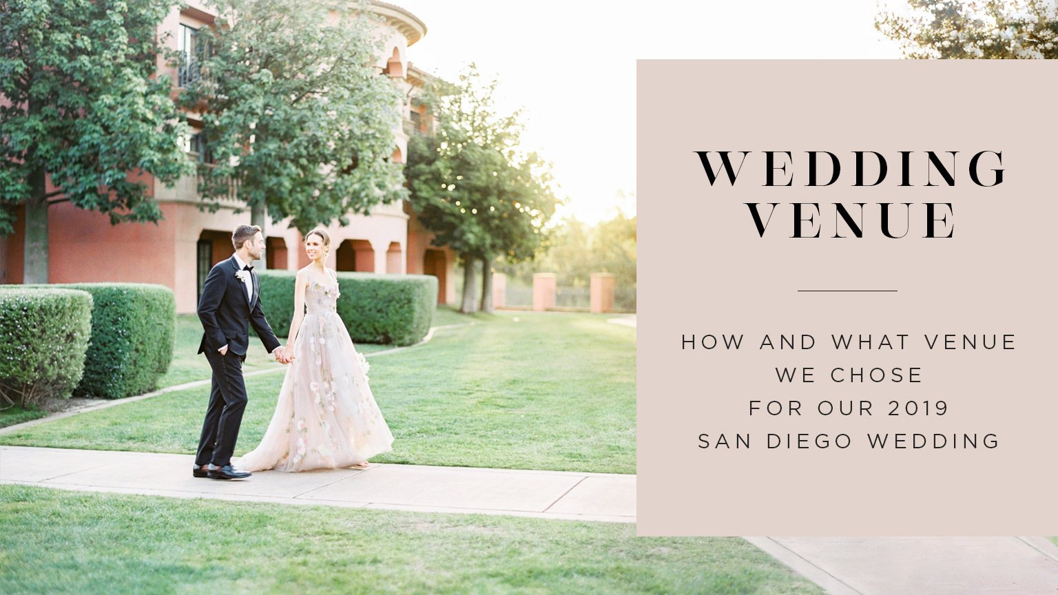 How We Chose Our Wedding Venue in San Diego, European wedding venues in Southern California