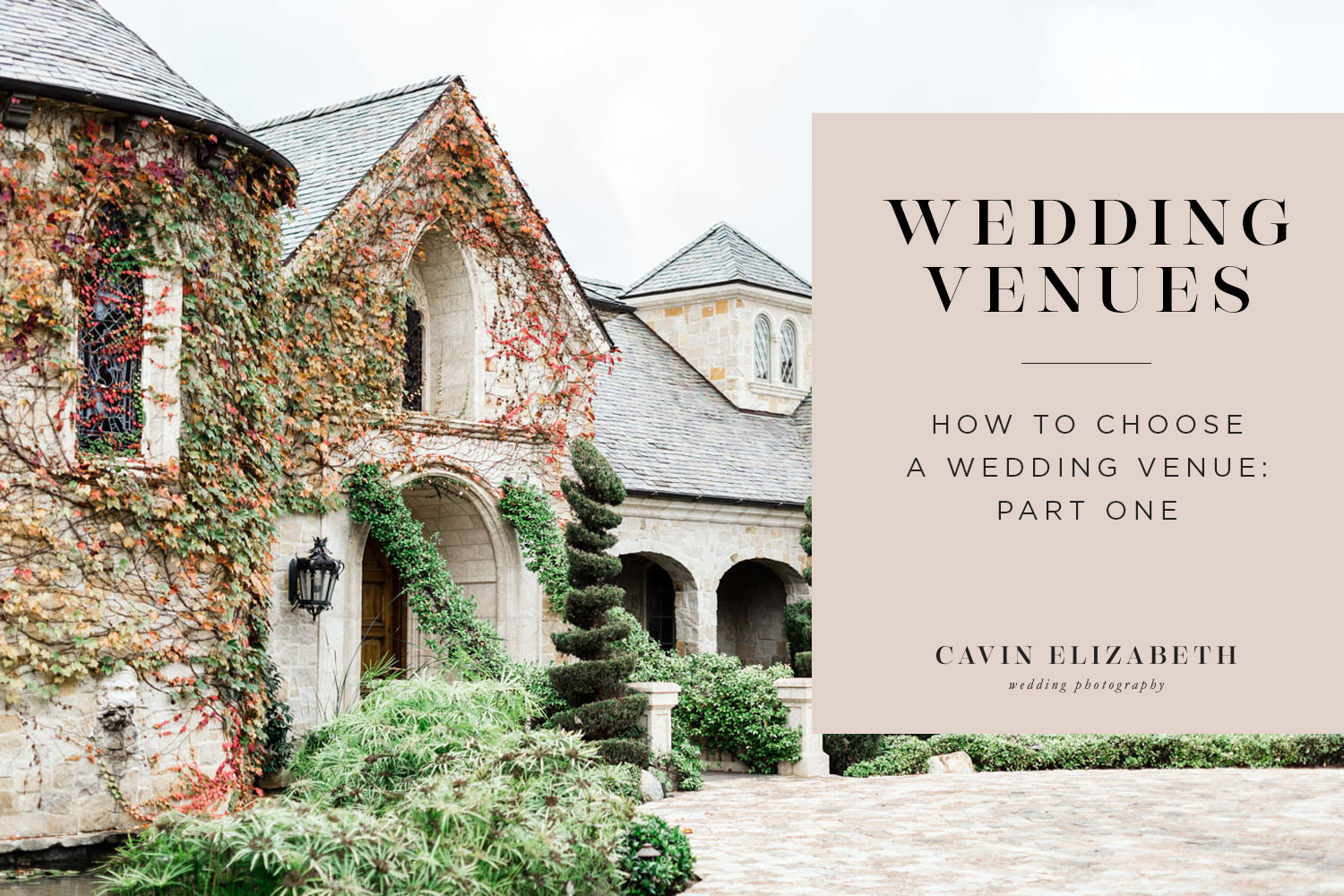 How to Choose a Wedding Venue - Part 1, Tips for choosing your perfect dream wedding venue