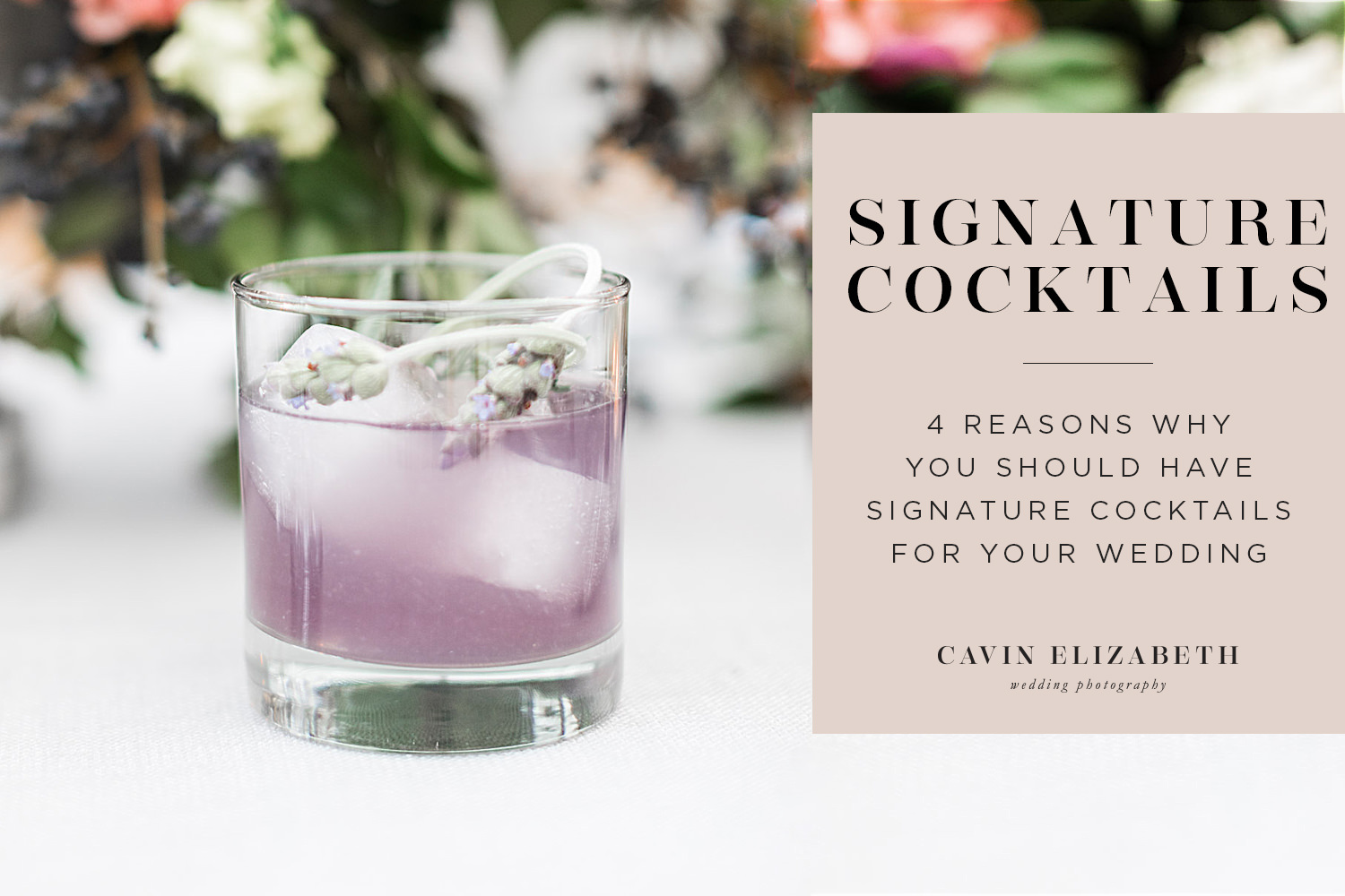 4 Reasons to Have Signature Cocktails at Your Wedding