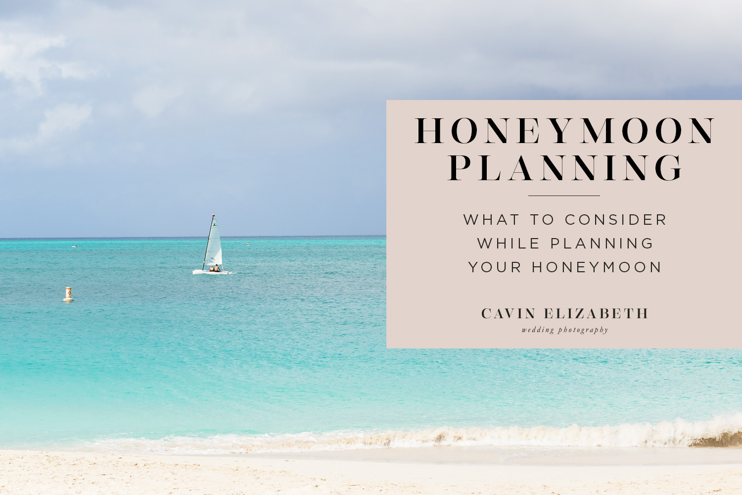 Honeymoon Planning Tips To Consider Before You Book, what to consider for choosing honeymoon dates and locations
