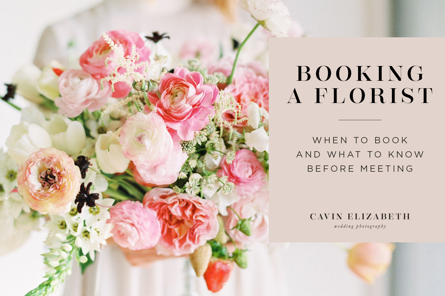 When to Book Your Wedding Florist & How to Prepare for the Consultation