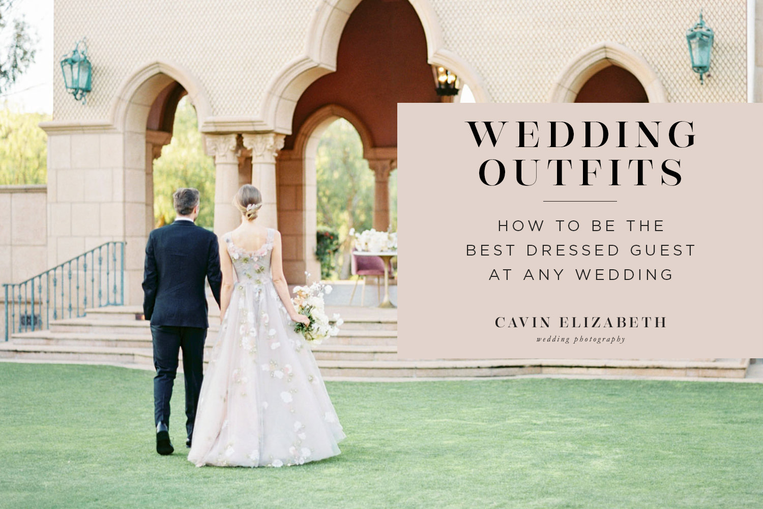 How to Be the Best Dressed Guest at This Year's Weddings