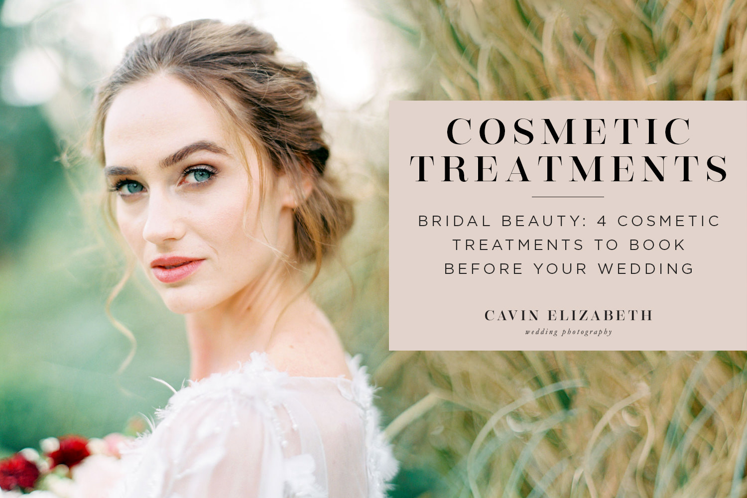 Bridal Beauty: 4 Cosmetic Treatments to Book Before Your Wedding to look your best in front of the camera, guest blogger Tilly Grant