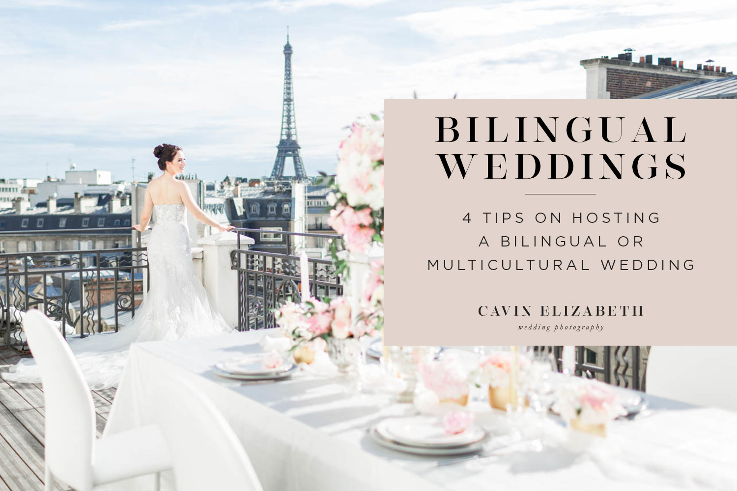 4 Top Bilingual Wedding Tips for a Stress-Free Day, how to have a multicultural or bilingual wedding of blending two sides of the family and making all feel welcome
