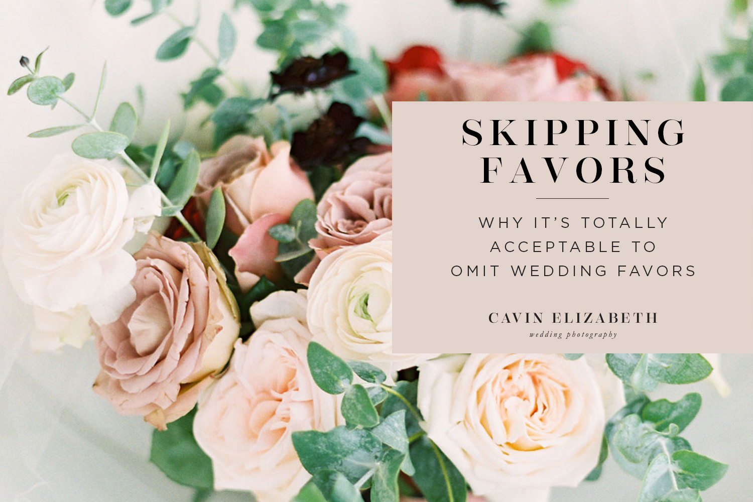 Skipping Wedding Favors: It's Completely Acceptable! Here's why nobody will notive you don't have wedding favors.