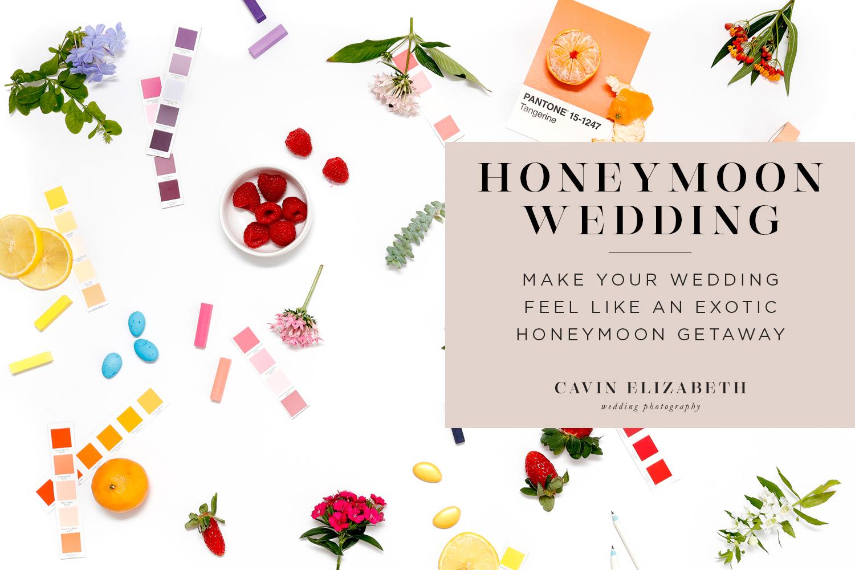 6 Simple Ways to Make Your Wedding Feel Like an Exotic Honeymoon Getaway