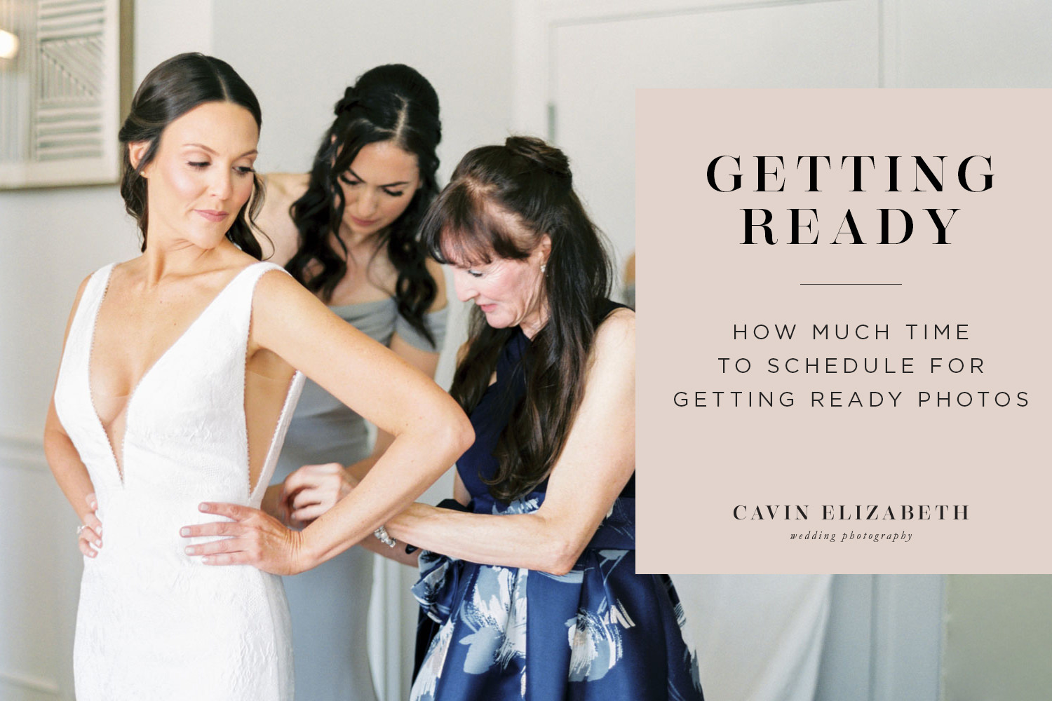 How Much Time You Need for Getting Ready Photos for Your Wedding