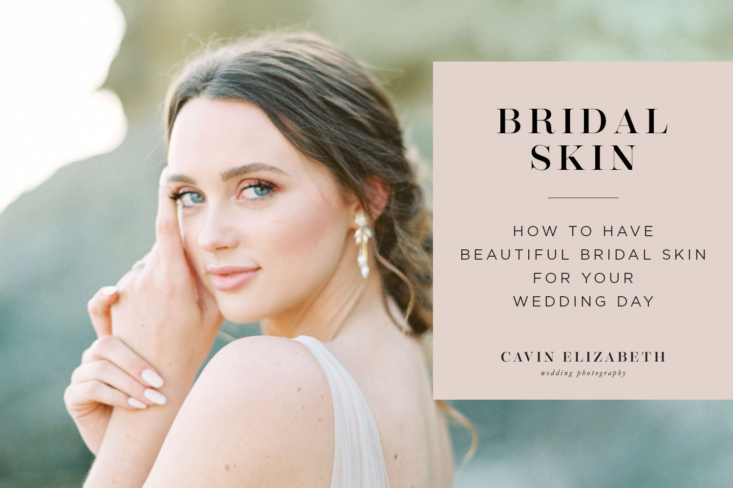Achieving Beautiful Bridal Skin for Your Wedding Day