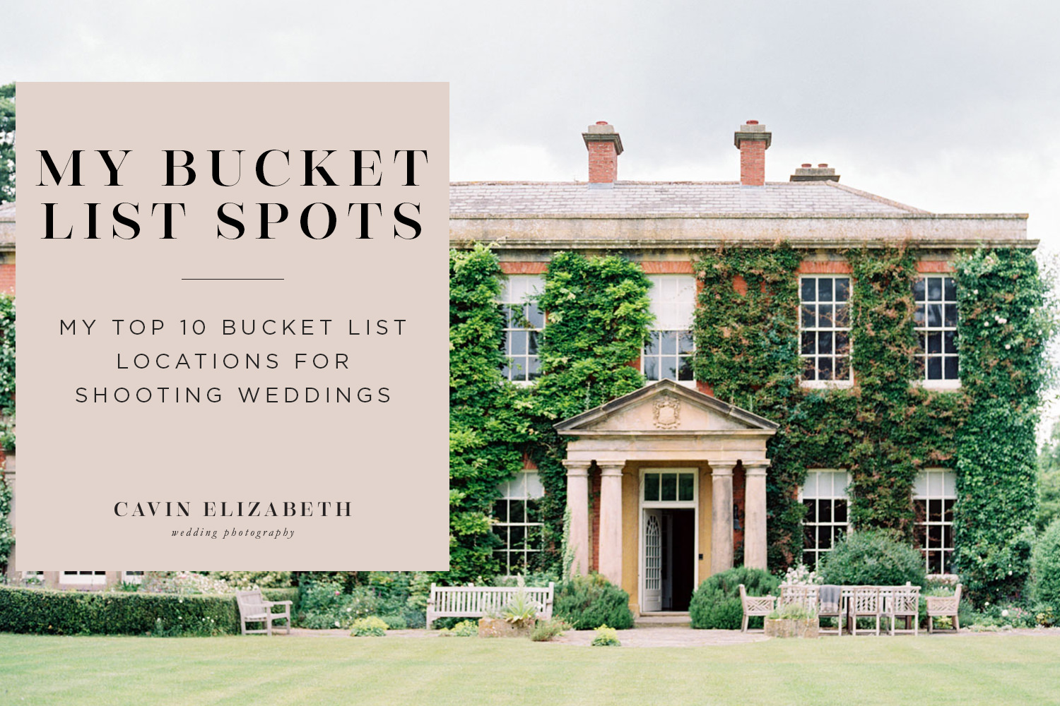 My Top 10 Bucket List Destinations for Photographing Weddings