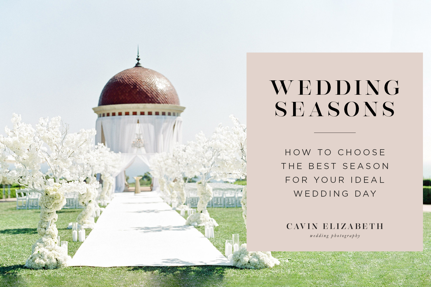 Choosing the Best Season for a Wedding | Wedding Weather, Lighting, and More