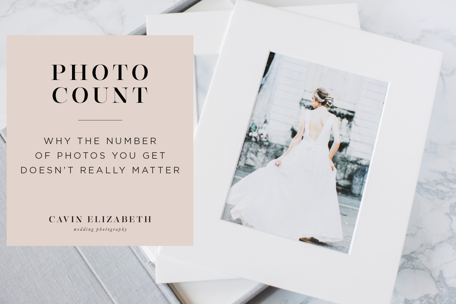 3 Reasons It Doesn't Matter How Many Wedding Photos You Receive