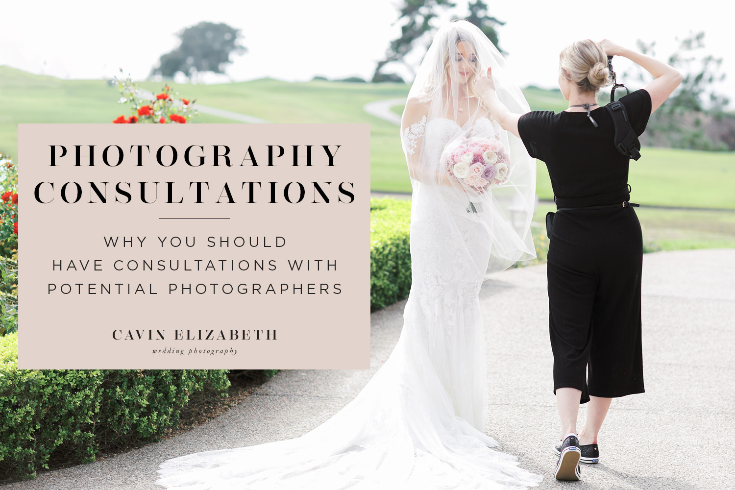 5 Reasons Why You Should Have Wedding Photographer Consultations