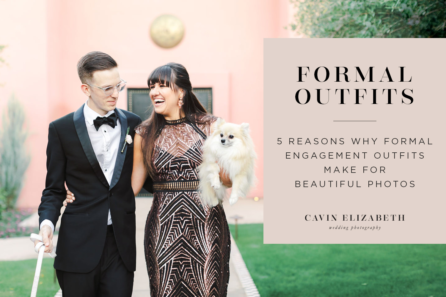 5 Reasons Why Formal Engagement Outfits Make for Beautiful Photos