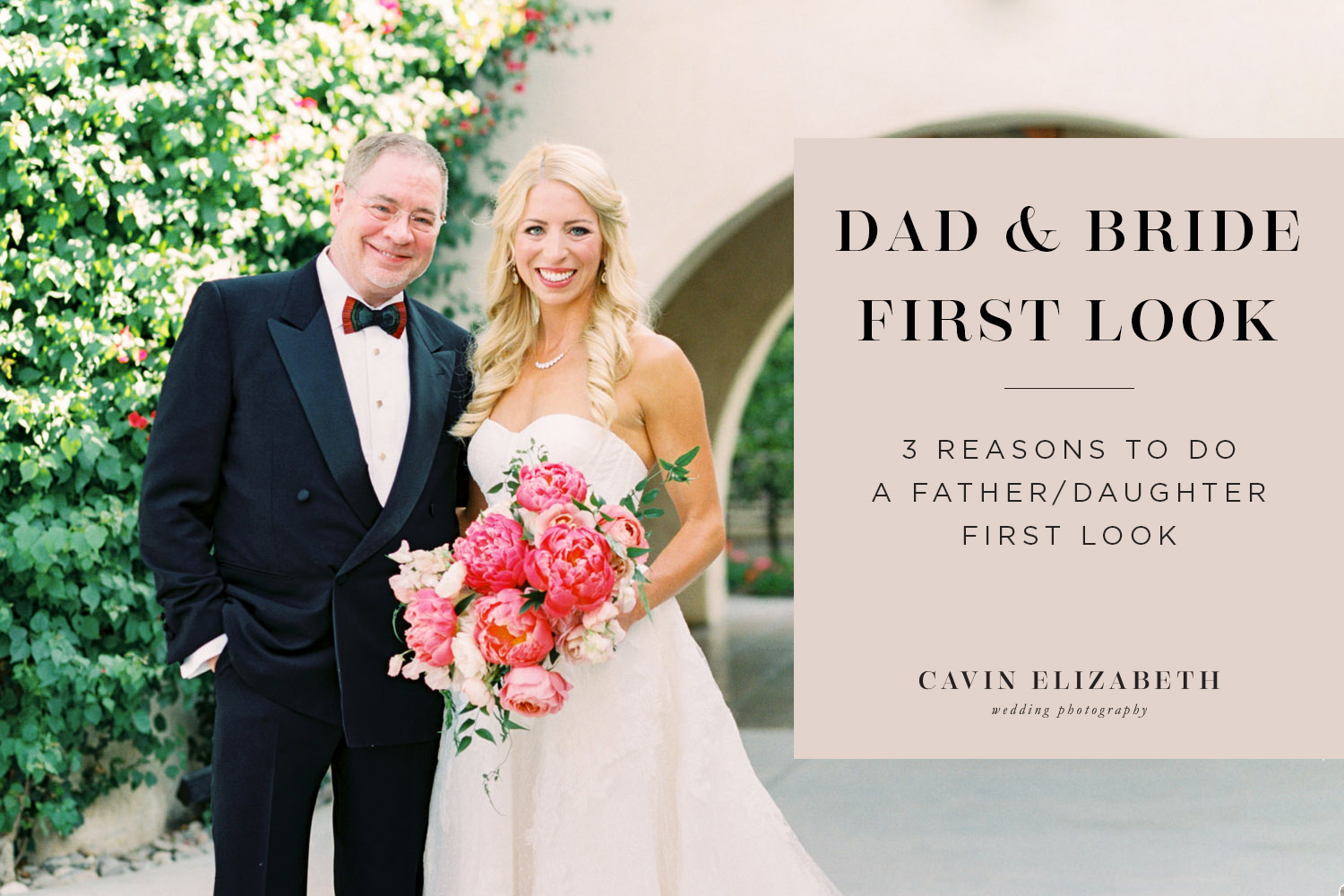 3 Reasons Why You Should Do a Father Daughter First Look